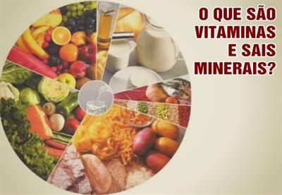 Vitaminas e minerais - porque eles são importantes