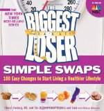 The Biggest Loser Swaps Simples: 100 Easy Changes para comecar a viver um estilo de vida saudavel