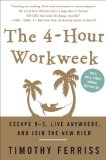 O 4-Hour Workweek: Escape 9-5, Live Anywhere, and Join os novos ricos