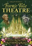 Faerie Tale Theatre: Tales from the Brothers Grimm 